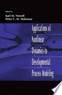 Applications of Nonlinear Dynamics To Developmental Process Modeling