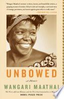Unbowed: A Memoir