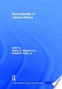 Encyclopedia of Library History