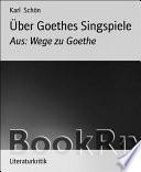 Über Goethes Singspiele