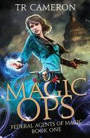 Magic Ops An Urban Fantasy Action Adventure