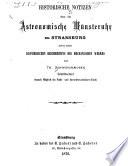 Historische Notizen über die astronomische Münsteruhr zu Strassburg