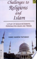 Challenges to Religions and Islam A Study of Muslim Movements, Personalities, Issues and Trends