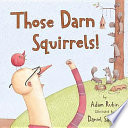 Those Darn Squirrels! : likes to do is paint pictures...