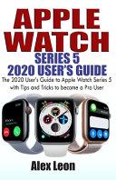 Apple Watch Series 5 Guide [Pdf/ePub] eBook