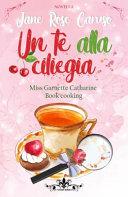 Un tè alla ciliegia. Miss Garnette Catharine Book