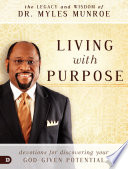 Ebook Living with Purpose Epub Myles Munroe Apps Read Mobile