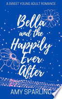 Bella and the Happily Ever After My Official Boyfriend Life Is Perfect Well