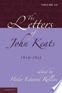 The Letters of John Keats  Volume 2  1819 1821