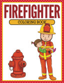 Firefighter Coloring Book