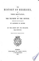 The History Of Heresies And Their Refutation Translated By John T Mullock