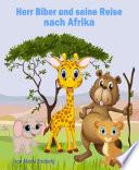 Herr Biber und seine Reise nach Afrika