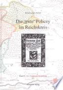 """Die """"gute"""" Policey im Fränkischen Reichskreis"""