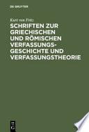 Schriften zur griechischen und r  mischen Verfassungsgeschichte und Verfassungstheorie