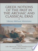 Greek Notions of the Past in the Archaic and Classical Eras  History Without Historians