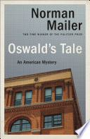 Oswald's Tale : an unprecedented portrait of one of the...