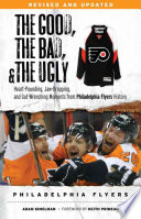 The Good  the Bad    the Ugly  Philadelphia Flyers