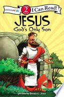 Jesus  God s Only Son