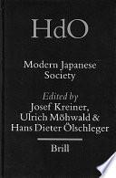 Modern Japanese society   edited by Josef Kreiner  Ulrich Hohwald and Hans Dieter Olschleger