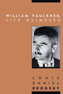 William Faulkner, Life Glimpses Book