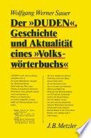 """Der """"Duden"""". Geschichte und Aktualität eines """"Volkswörterbuchs"""""""