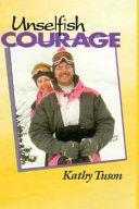 Unselfish Courage