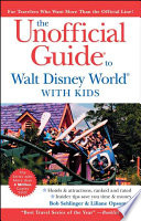 The Unofficial Guide to Walt Disney World with Kids Easy To Use Travel Handbooks Provide Useful Evaluations Of