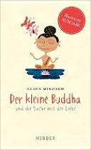 Der kleine Buddha und die Sache mit der Liebe  Illustrierte Ausgabe