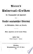 Pierer s Universal Lexikon der Vergangenheit und Gegenwart oder neuestes encyclop  disches W  rterbuch der Wissenschaften  K  nste und Gewerbe