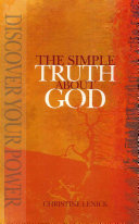 The Simple Truth About God : discover their power, to experience unconditional...