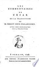 Les Commentaires de Cesar de la traduction de N. Purrot Sieur d'Ablancourt (etc.)