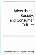 Advertising, society, and consumer culture /