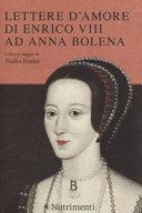 Lettere d amore di Enrico VIII ad Anna Bolena