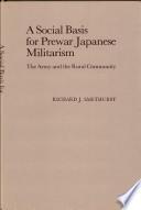 A Social Basis for Prewar Japanese Militarism