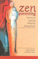 Zen Parenting And Applying Zen Concepts To Parenthood