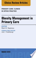 Obesity Management in Primary Care  an Issue of Primary Care  Clinics in Office Practice