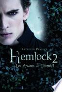 Les Arcanes de Thornhill. Hemlock, tome 2