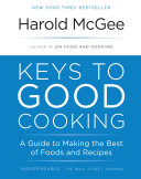 Keys To Good Cooking : good cooking distils the modern scientific...