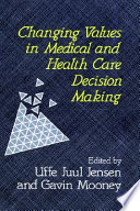 Changing Values In Medical And Healthcare Decision-Making : is leading to increased interest among doctors...