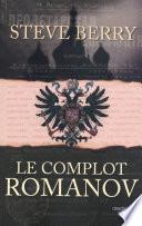 Le Complot Romanov Voyage Palpitant A Travers Les Secrets Les Mieux