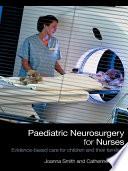 Paediatric Neurosurgery for Nurses