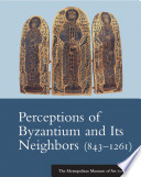 Perceptions Of Byzantium And Its Neighbors