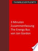 3 Minuten Zusammenfassung The Energy Bus von Jon Gordon