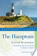 Explorer's Guide Hamptons: A Great Destination: Includes North Fork & Shelter Island (Sixth Edition)