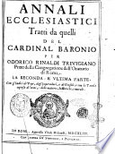 Annali ecclesiastici tratti da quelli del cardinal Baronio per Odorico Rinaldi Triuigiano