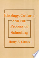 Ideology  Culture  and the Process of Schooling