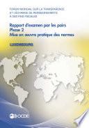 Forum mondial sur la transparence et l   change de renseignements    des fins fiscales Forum mondial sur la transparence et l   change de renseignements    des fins fiscales   Rapport d examen par les pairs   Luxembourg 2013 Phase 2  mise en   uvre pratique des normes