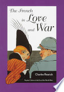 The French in Love and War Popular Culture in the Era of the World Wars