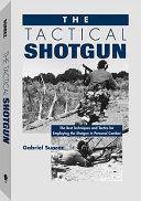 The Tactical Shotgun