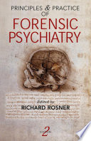 Principles And Practice Of Forensic Psychiatry, 2Ed : revised and updated throughout. building on...